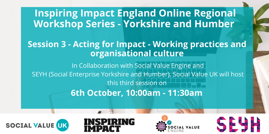 SVUK | Inviting you to Inspiring Impact Yorkshire and Humber: Topic 3 – Acting for impact – Working practices and organisational cultures